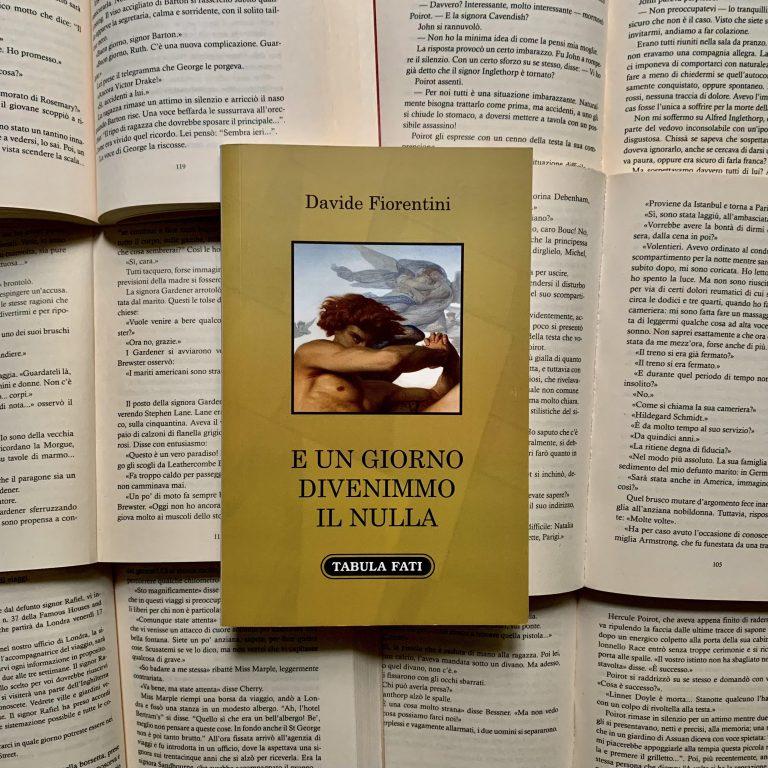 E un giorno divenimmo il nulla – Davide Fiorentini