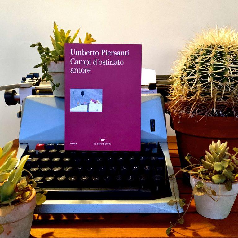 Campi d'ostinato amore – Umberto Piersanti