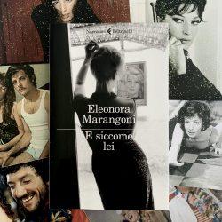 E siccome lei – Eleonora Marangoni : recensione