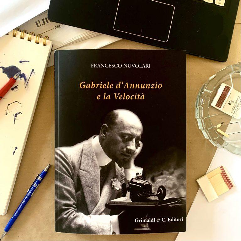 Gabriele D'Annunzio e la velocità – Francesco Nuvolari : recensione
