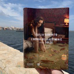 L'acqua del lago non è mai dolce – Giulia Caminito : recensione
