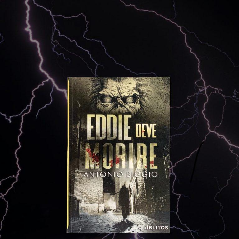 Read more about the article Eddie deve morire – Antonio Biggio : recensione