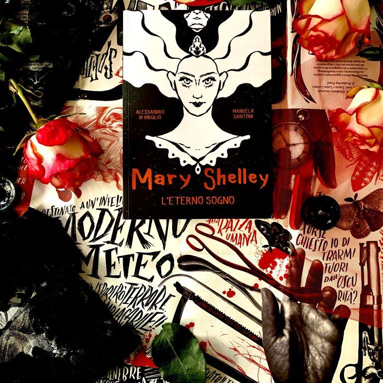 Read more about the article Mary Shelley. L'eterno sogno – Alessandro di Virgilio, Manuela Santoni : recensione